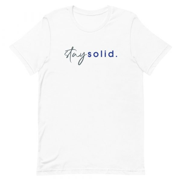"""A white unisex t-shirt with """"stay solid"""" printed in blue and gray in the center of the shirt"""
