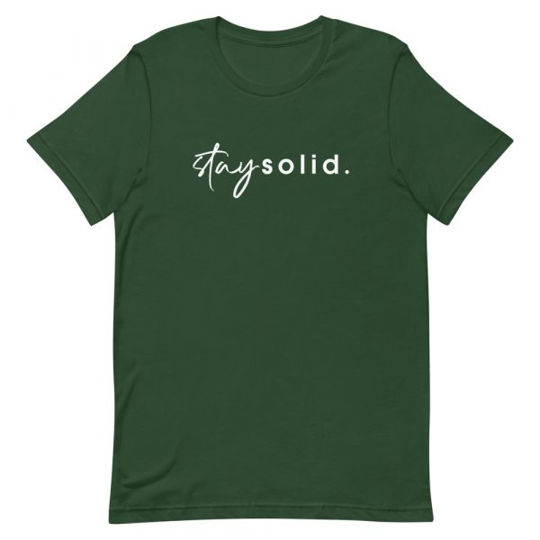 """A forest unisex t-shirt with """"stay solid"""" printed in white in the center of the shirt"""