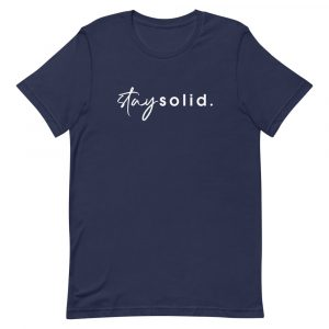 """A navy unisex t-shirt with """"stay solid"""" printed in white in the center of the shirt"""
